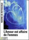 Nadine de Rothschild - l'amour est affaire de femmes.