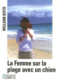 William Boyd - La Femme sur la plage avec un chien.