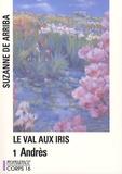 Suzanne de Arriba - Le Val aux iris - Tome 1, Andrès.