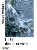 Antonin Malroux - La Fille aux eaux vives.