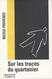 Nicole Provence - Sur les traces du quartanier.