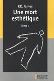 P. D. James - Une mort esthétique - Tomes 1 et 2.