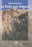Arlette Aguillon - Le Puits aux frelons - 2 volumes.