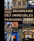 Grammaire des immeubles parisiens : six siècles de façades du Moyen Age à nos jours / Claude Mignot | Mignot, Claude (1943-....). Auteur