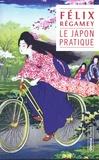 Félix Régamey - Le Japon pratique - Cent dessins par l'auteur.