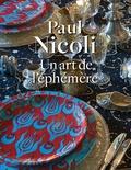 Paul Nicoli - Un art de l'éphémère.