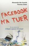Facebook m'a tuer / Thomas Zuber, Alexandre des Isnards | Des Isnards, Alexandre (1973-....). Auteur