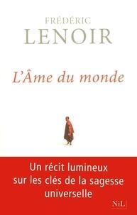 Frédéric Lenoir - L'âme du monde.
