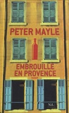 Embrouille en Provence / Peter Mayle | Mayle, Peter (1939-2017)