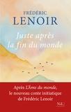 Frédéric Lenoir - Juste après la fin du monde.