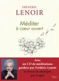 Frédéric Lenoir - Méditer à coeur ouvert. 1 CD audio MP3
