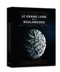 Thomas Marie et Jean-Marie Lanio - Le grand livre de la boulangerie - Pain - viennoiseries - traditions.