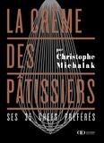 Christophe Michalak - La crème des pâtissiers.