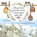 Raymonde Gaillard-Bochatay - Quand nos grands-mères cuisinaient dans les Alpes.