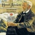 Henri Rivière - Les Détours du Chemin - Souvenirs, notes et croquis 1864-1951.