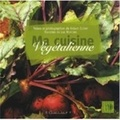 Robert Callier et Luc Marconi - Ma cuisine végétalienne.