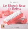 Lise Bésème-Pia - Le biscuit rose de Reims - Histoire, anecdotes & recettes.