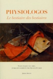 Anonyme et Arnaud Zucker - Physiologos - Le bestiaire des bestiaires.