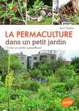 La permaculture dans un petit jardin : Créer un jardin auto-suffisant / Kurt Förster | Forster, Kurt (1939-....). Auteur