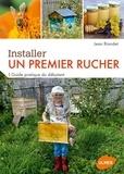 Jean Riondet - Installer un premier rucher - Guide pratique du débutant.