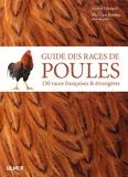 Hervé Husson - Guide des races de poules - 130 races françaises & étrangères.