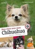 Valérie Dramard - Savoir vivre avec mon chihuahua - Education, comportement, soins.