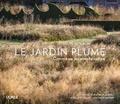 Sylvie Quibel et Patrick Quibel - Le Jardin Plume - Comme un jeu avec la nature.