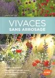 Vivaces sans arrosage : 40 idées de massifs : les plus belles plantes vivaces pour les situations sèches et ensoleillées / Matic Sever   Sever, Matic. Auteur
