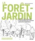 Martin Crawford - La forêt-jardin - Créer une forêt comestible en permaculture pour retrouver autonomie et abondance.