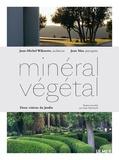 Jean-Michel Wilmotte et Jean Mus - Minéral/végétal - Deux visions du Jardin.