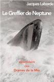 Jacques Laborde - Le Greffier de Neptune - Abécédaire des drames de la mer.