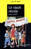 Franck Pavloff - Le squat résiste.