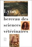 Jack Bost - Lyon berceau des sciences vétérinaires.