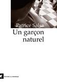 Patrice Salsa - Un garçon naturel.