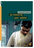 Je mourrai pas gibier / Guillaume Guéraud   Guéraud, Guillaume (1972-....)