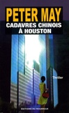 Cadavres chinois à Houston / Peter May | May, Peter (1951-....) - romancier