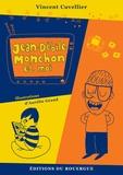 Jean-Débile Monchon et moi / texte, Vincent Cuvellier | Cuvellier, Vincent (1969-....). Auteur