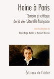 Marie-Ange Maillet et Norbert Waszek - Heine à Paris - Témoin de la vie culturelle française.