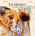 Céline Ripoll et Guy Lillo - Ta Moko - Le tatouage maori.
