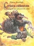 Le dragon aux plumes de sang / Pierre Bordage   Bordage, Pierre (1955-....)