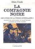 Glen Cook - La Compagnie Noire  : Les livres de la Pierre scintillante - Tome 1, Saisons funestes ; Elle est les ténèbres.