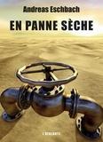 En panne sèche / Andreas Eschbach | Eschbach, Andreas (1959-....). Auteur