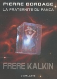 Frère Kalkin / Pierre Bordage | Bordage, Pierre (1955-...). Auteur