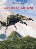 Olivier Paquet - La mort du Melkine.
