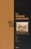 Serge Lehman et Fabrice Colin - La brigade chimérique Intégrale : Tomes 1 à 6.
