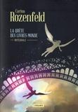 Carina Rozenfeld - La Quête des Livres-Monde Intégrale : Tome 1, Le livre des Ames ; Tome 2, Le Livre des Lieux ; Tome 3, Le Livre du Temps.