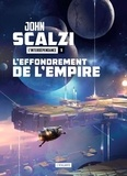 John Scalzi - L'Interdépendance Tome 1 : L'effondrement de l'empire.