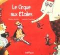 Le Cirque aux Etoiles / Hélène Kérillis, Isabelle Chatellard   Kérillis, Hélène
