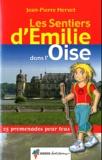Jean-Pierre Hervet - Les sentiers d'Emilie dans l'Oise - 25 promenades pour tous.