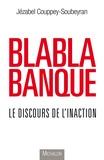 Jézabel Couppey-Soubeyran - Blablabanque - Le discours de l'inaction.